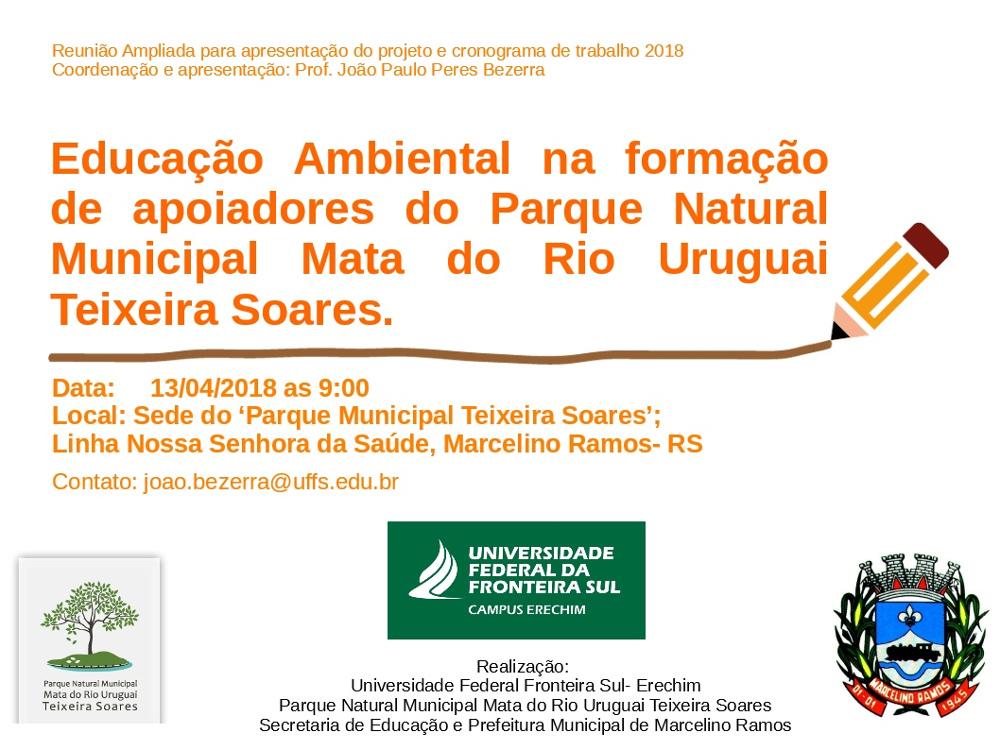 Ir para  <p><big>Uma iniciativa que visa a conscientiza&ccedil;&atilde;o e a forma&ccedil;&atilde;o de um grupo de apoiadores para o Parque Natural Mata do Rio Uruguai Teixeira Soares, no munic&iacute;pio de Marcelino...