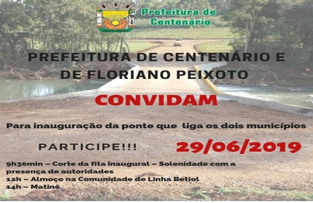 Ir para  <p>A Prefeitura Municipal de Centen&aacute;rio, em conjunto com a Prefeitura Municipal de Floriano Peixoto, promove, no pr&oacute;ximo s&aacute;bado, dia 29 de junho, a inaugura&ccedil;&atilde;o da ponte que liga os dois...